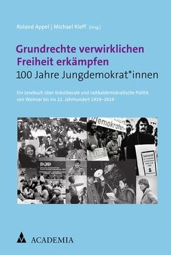 Grundrechte verwirklichen Freiheit erkämpfen von Appel,  Roland, Kleff,  Michael