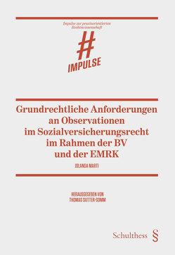 Grundrechtliche Anforderungen an Observationen im Sozialversicherungsrecht im Rahmen der BV und der EMRK von Marti,  Jolanda