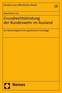 Grundrechtsbindung der Bundeswehr im Ausland von Link,  Maximilian