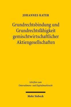 Grundrechtsbindung und Grundrechtsfähigkeit gemischtwirtschaftlicher Aktiengesellschaften von Kater,  Johannes