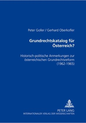 Grundrechtskatalog für Österreich? von Goller,  Peter, Oberkofler,  Gerhard