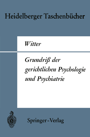 Grundriß der gerichtlichen Psychologie und Psychiatrie von Witter,  H.