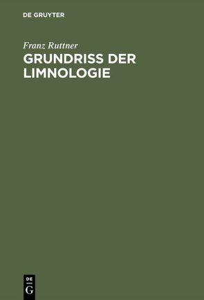 Grundriß der Limnologie von Ruttner,  Franz