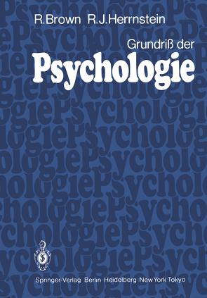 Grundriß der Psychologie von Brown,  R., Ertel,  S., Herrnstein,  R. J.