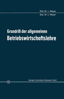 Grundriß der allgemeinen Betriebswirtschaftslehre von Mayer,  Leopold