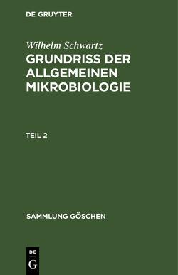 Grundriß der Allgemeinen Mikrobiologie von Schwartz,  Wilhelm