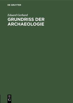 Grundriss der Archaeologie von Gerhard,  Eduard