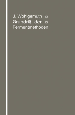 Grundriß der Fermentmethoden von Wohlgemuth,  Julius