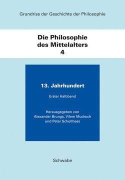 Grundriss der Geschichte der Philosophie / Die Philosophie des Mittelalters von Brungs,  Alexander, Mudroch,  Vilem, Schulthess,  Peter