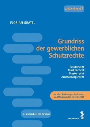 Grundriss der gewerblichen Schutzrechte von Gratzl,  Florian