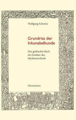 Grundriss der Inkunabelkunde von Schmitz,  Wolgang