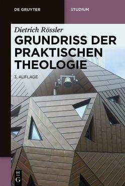 Grundriss der Praktischen Theologie von Albrecht,  Christian, Roessler,  Dietrich, Weeber,  Martin