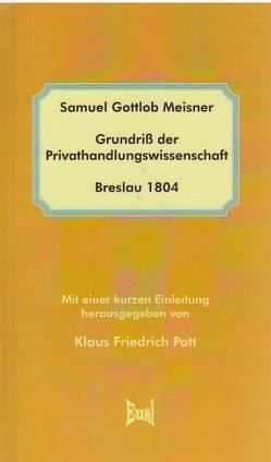 Grundriß der Privathandlungswissenschaft (Breslau 1804) von Meisner,  Samuel Gottlob, Pott,  Klaus Friedrich