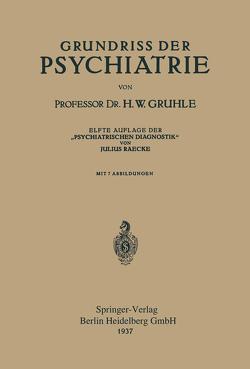 Grundriss der Psychiatrie von Gruhle,  Hans W., Raecke,  Julius