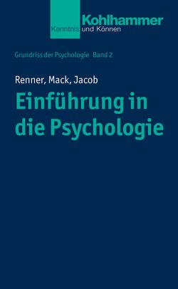Grundriss der Psychologie / Einführung in die Psychologie von Jacob,  Nora-Corina, Leplow,  Bernd, Mack,  Wolfgang, Renner,  Karl-Heinz, von Salisch,  Maria