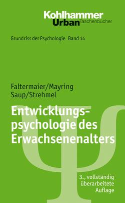 Grundriss der Psychologie / Entwicklungspsychologie des Erwachsenenalters von Faltermaier,  Toni, Leplow,  Bernd, Mayring,  Philipp, Saup,  Winfried, Strehmel,  Petra, von Salisch,  Maria
