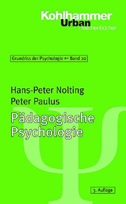 Grundriss der Psychologie / Pädagogische Psychologie von Nolting,  Hans-Peter, Paulus,  Peter, Selg,  Herbert, Ulich,  Dieter, von Salisch,  Maria