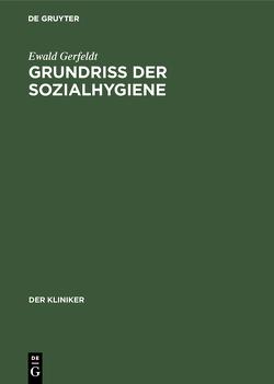 Grundriss der Sozialhygiene von Gerfeldt,  Ewald