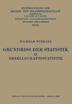 Grundriss der Statistik. II. Gesellschaftsstatistik von Kaskel,  Walter, Kohlrausch,  Eduard, Spiethoff,  A., Winkler,  Wilhelm