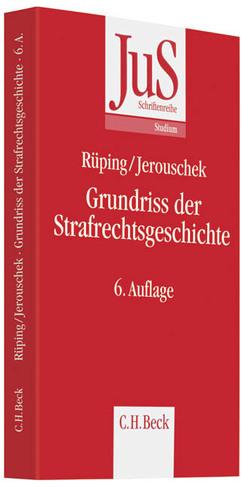 Grundriss der Strafrechtsgeschichte von Jerouschek,  Günter, Rüping,  Hinrich
