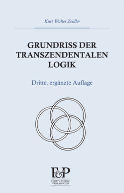 Grundriss der transzendentalen Logik von Zeidler,  Kurt Walter