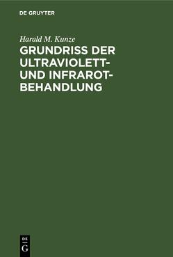 Grundriss der Ultraviolett- und Infrarot-Behandlung von Kunze,  Harald Martin
