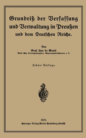Grundriß der Verfassung und Verwaltung in Preußen und dem Deutschen Reiche von Hue de Grais,  Robert Graf