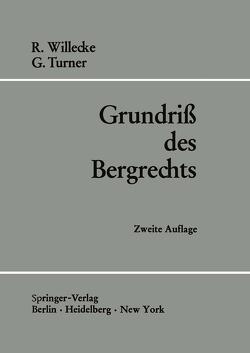 Grundriß des Bergrechts von Turner,  George, Willecke,  Raimund
