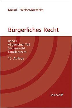 Grundriss des bürgerlichen Rechts (broschiert) von Kletecka,  Andreas, Welser,  Rudolf