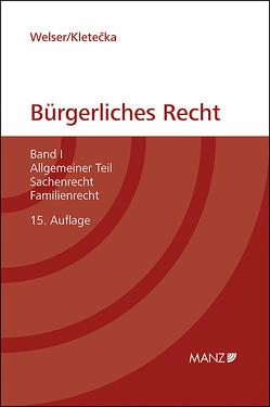 Grundriss des bürgerlichen Rechts (gebunden) von Kletecka,  Andreas, Welser,  Rudolf