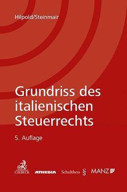 Grundriss des italienischen Steuerrechts von Hilpold,  Peter, Steinmair,  Walter