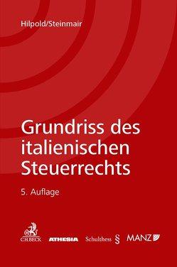 Grundriss des italienischen Steuerrechts I von Hilpold,  Peter, Steinmair,  Walter