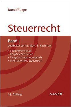 Grundriss des Österreichischen Steuerrechts Band I (gebunden) von Doralt,  Werner, Kirchmayr-Schliesselberger,  Sabine, Mayr,  Gunter, Ruppe,  Hans G