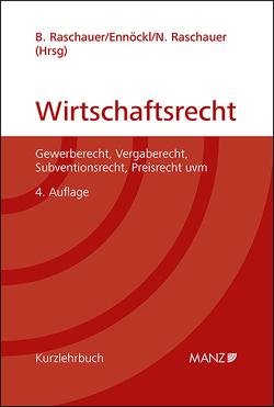 Grundriss des österreichischen Wirtschaftsrechts von Ennöckl,  Daniel, Raschauer,  Bernhard, Raschauer,  Nicolas