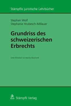 Grundriss des schweizerischen Erbrechts von Hrubesch-Millauer,  Stephanie, Wolf,  Stephan