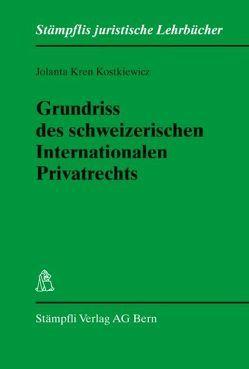 Grundriss des schweizerischen Internationalen Privatrechts von Kren Kostkiewicz,  Jolanta