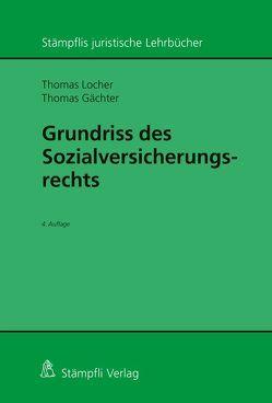 Grundriss des Sozialversicherungsrechts von Gächter,  Thomas, Locher,  Thomas