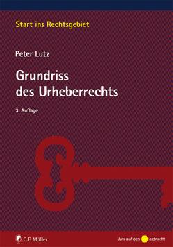 Grundriss des Urheberrechts von Lutz,  Peter