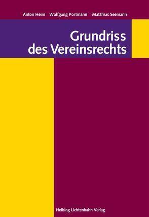 Grundriss des Vereinsrechts von Heini,  Anton, Portmann,  Wolfgang, Seemann,  Matthias