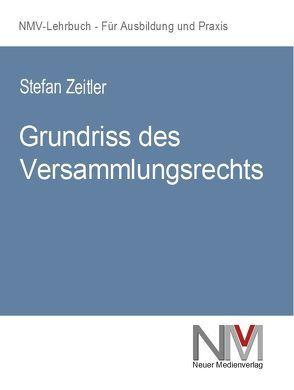 Grundriss des Versammlungsrechts von Zeitler,  Stefan