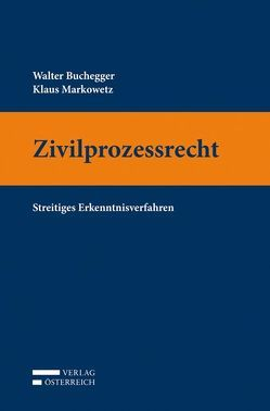 Grundriss des Zivilprozessrechts von Buchegger,  Walter, Markowetz,  Klaus
