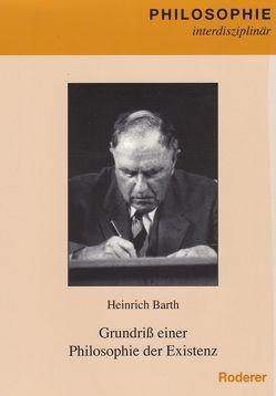 Grundriß einer Philosophie der Existenz von Barth,  Heinrich, Graf,  Christian, Müller,  Cornelia, Schwaetzer,  Harald