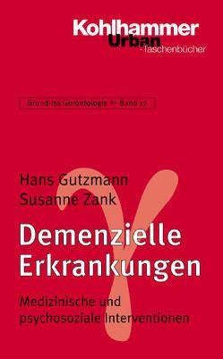 Grundriss Gerontologie / Demenzielle Erkrankungen von Gutzmann,  Hans, Tesch-Römer,  Clemens, Wahl,  Hans-Werner, Weyerer,  Siegfried, Zank,  Susanne