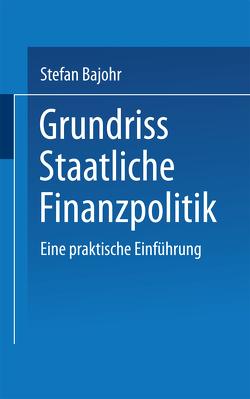Grundriss Staatliche Finanzpolitik von Bajohr,  Stefan
