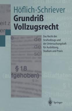 Grundriß Vollzugsrecht von Höflich,  Peter, Schriever,  Wolfgang