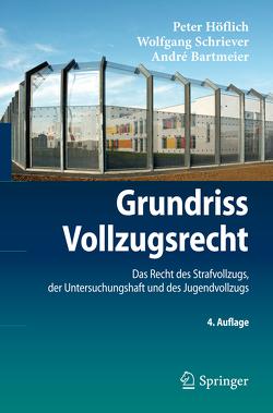 Grundriss Vollzugsrecht von Bartmeier,  André, Höflich,  Peter, Schriever,  Wolfgang