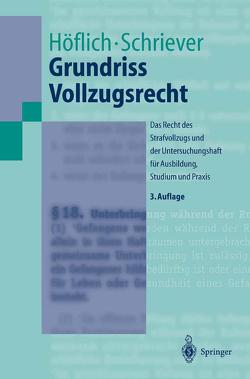 Grundriss Vollzugsrecht von Höflich,  Peter, Schriever,  Wolfgang