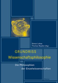Grundriss Wissenschaftsphilosophie von Lohse,  Simon, Reydon,  Thomas
