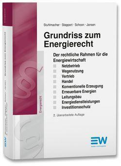 Grundriss zum Energierecht von Jansen,  Guido, Schoon,  Heike, Stappert,  Holger, Stuhlmacher,  Gerd