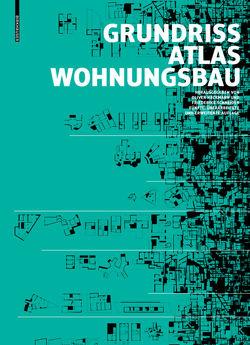 Grundrissatlas Wohnungsbau von Heckmann,  Oliver, Schneider,  Friederike